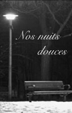 Nos nuits douces by arilh-lys