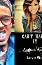 Can't Handle It (August Alsina Love Story) by DezyIsKrazy