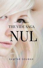 NUL - Primo libro della saga Vide by kawtarlibri