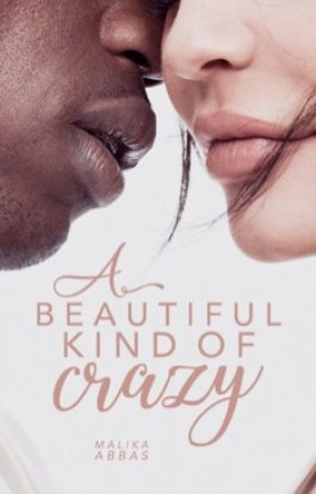 A Beautiful Kind Of Crazy by cokonut