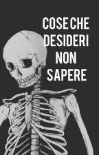 Cose Che Desideri Non Sapere by Alphastilinskina