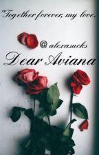 Dear Aviana by alexasucks