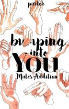 Bumping Into You: Mates Addition  by whateverparlor