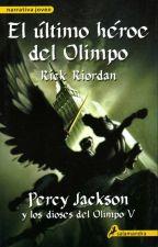 Percy Jackson y el último héroe del Olimpo. by BeccaMDS