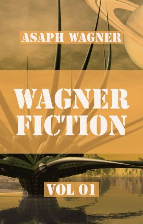 Wagner Fiction Vol. 1 by AsaphWagner