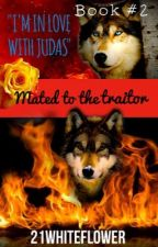 Mated to the traitor by 21WhiteFlower