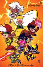 X-men X child reader {COMPLETE} by 111Bambi111