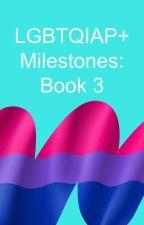 LGBTQ+ Milestones: Book 3 by lgbtq