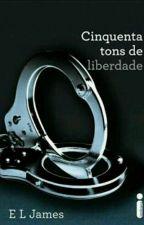 Cinquenta Tons de Liberdade - Completo by SameaCostta