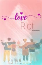 Love Riot ( Romantic Comedy ) ONGOING by miss_bookmark