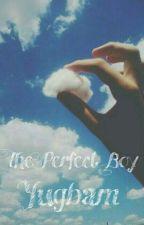 The Perfect Boy - Yugbam by Lais_Vicente004