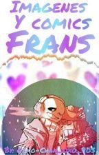 💠~Imagenes Y Comics Frans~💠 by Neko-Chan_0x0_903