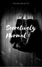 Secretively Normal by -RUNAWAYS-