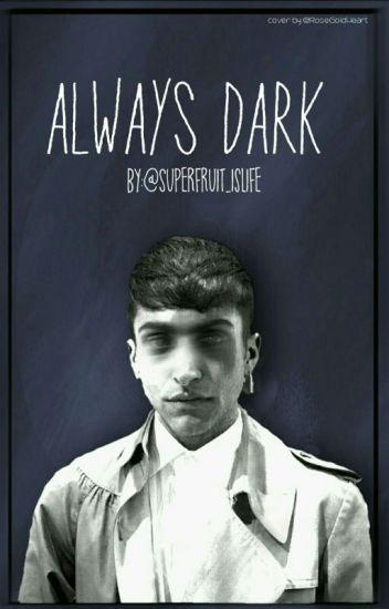 Always Dark