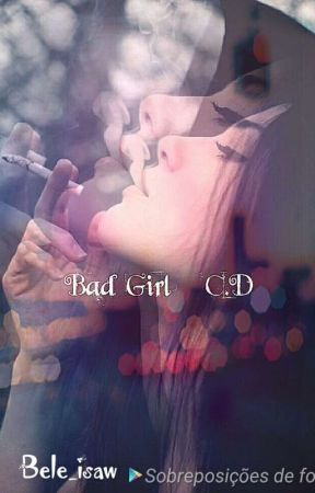 Bad Girl || C.D by bele_isaw