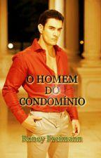 O HOMEM DO CONDOMÍNIO  by RoneyFreimann5