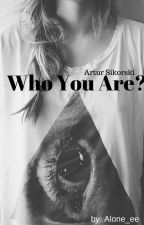 Who You Are? | A.S | by Alone_ee