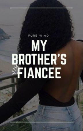 My Brother's fiancée   (Normani/You)  by love_look