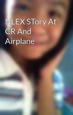 NLEX STory At CR And Airplane by Marybabyboo