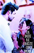 EK DUJE KE VAASTE - ONCE MORE by selenadanai