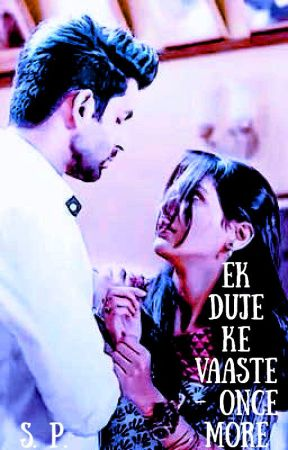 EK DUJE KE VAASTE - ONCE MORE** by selenadanai
