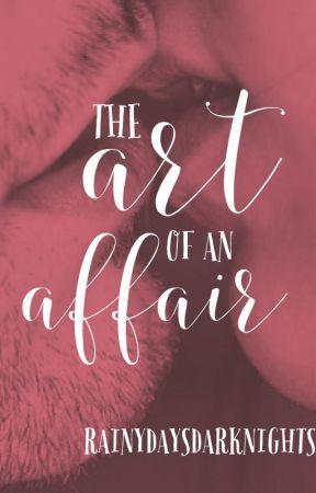 The Art of an Affair by RainyDaysDarkNights