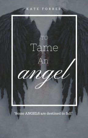 To Tame An Angel by KateForbes4