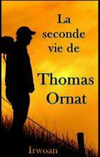 La seconde vie de Thomas Ornat by Irwoan