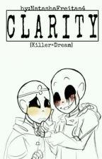 Clarity [Killer×Dream] by NattyWolf4