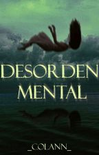 Desorden Mental by _ColAnn_
