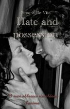 Hate and possession #wattys2017 by SimonaDeVito1