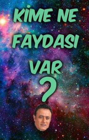 Kime Ne Faydası Var? by EmbesilYazar