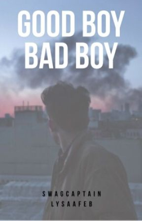 Good Boy Bad Boy by swagcaptain
