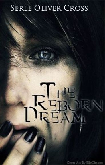 The Reborn Dream by oliverx1993