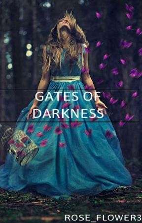 Gates Of Darkness  by Rose_Flower3