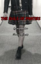 The Evils of Panties (Updates on Sundays) by savinggoddess