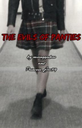 The Evils of Panties (Slow Updates) by savinggoddess