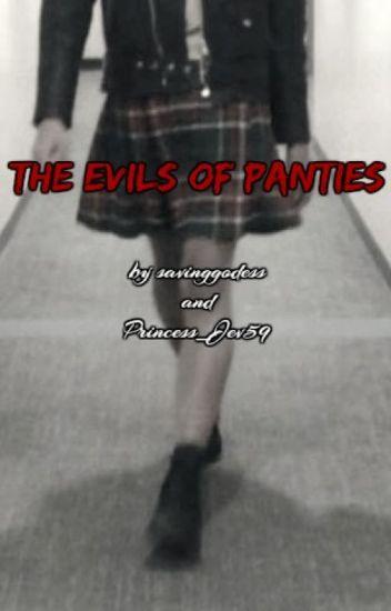 The Evils of Panties (Slow Updates)