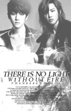 There's No Light Without Fire by chanbaek_exodus