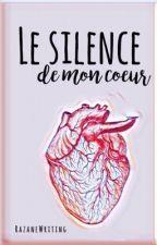 Le silence de mon cœur  by AnAddictOfWriting