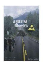 A Nuestra Manera by FelipeRiquelme750