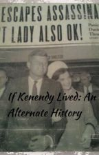 If Kennedy Lived: An Alternate History by historynerd_