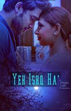 MaNan~SS~Yeh Ishq Hai (Completed) by MaNanAngel