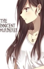 The Innocent Murderer (Mary Sue Series) by DreamEater5384