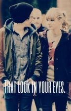 The Look in Your Eyes by RowlingsStone