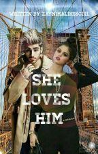 She loves him (Fortsetzung von 'She wants it')  by Zayn1Maliks8Girl