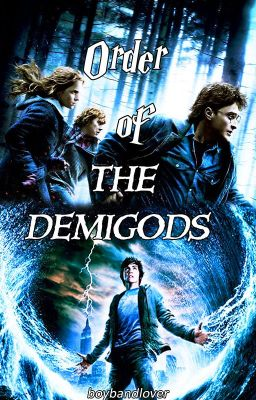 Order of the Demigods // hp & pjo crossover ~slow editing~