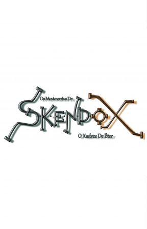 Os Movimentos De Skendox - ATO 1: A ORDEM by XxMascarenhasxX