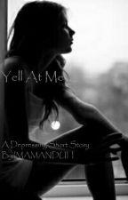 Yell at Me by IMAMANDUH