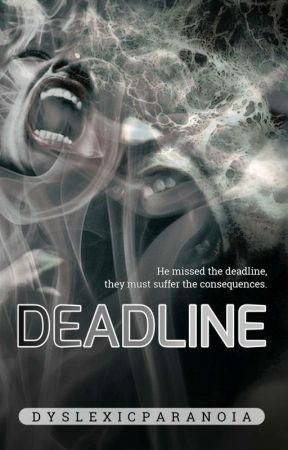 Deadline by DyslexicParanoia